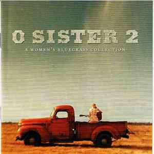 Various - O Sister 2 The Women's Bluegrass Collection